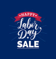 happy labor day sale card poster with hand vector image vector image