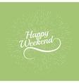 hello Weekend Poster vector image vector image