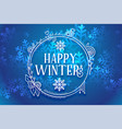 happy winters snowflakes background in blue color vector image vector image