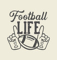t shirt design football life with rugby ball vector image vector image