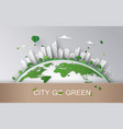 concept of eco with building and nature paper art vector image vector image