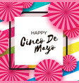happy cinco de mayo greeting card pink paper fan vector image