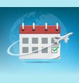 plane flies around organizer or calendar vector image vector image