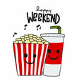 popcorn and soda happy weekend cartoon vector image vector image