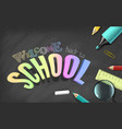 chalkboard school realistic concept for colorful vector image vector image