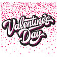 calligraphic stylish inscription valentines day vector image vector image