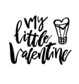 my little valentine - happy valentines day card vector image vector image