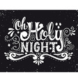 Oh holy night Winter holiday saying Christmas vector image