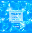 water sparkling surface seamless pattern vector image
