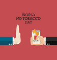 world no tobacco day poster vector image