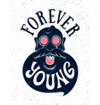 forever young poster with the grandfather vector image vector image