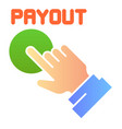 payout button flat icon hand and pay button color vector image vector image