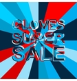 Big ice sale poster with GLOVES SUPER SALE text vector image vector image