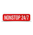 Nonstop 24 7 red 3d square button isolated on vector image vector image
