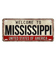 welcome to mississippi vintage rusty metal plate vector image vector image
