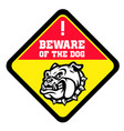 beware dog sign with angry bull dog head vector image vector image