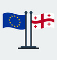 flag of georgia and european union flag stand vector image vector image
