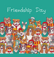 group fashion best friends cats and dogs fun vector image vector image