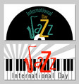 international jazz day flyers for event vector image