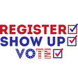 register show up vote isolated on white vector image vector image