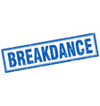 breakdance blue square grunge stamp on white vector image vector image