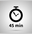 forty five minutes timer simple black icon with vector image vector image