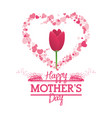 happy mothers day tulip flower shape heart vector image