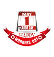 labor day calendar may 1 happy workers day vector image vector image