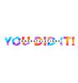 congratulations you did it inscription vector image vector image