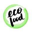 lettering inscription eco food vector image