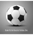 Blank photo realistic isolated on grey football vector image vector image