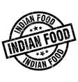 indian food round grunge black stamp vector image vector image