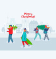 happy people carries christmas trees characters vector image