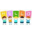 kids holding hello board vector image