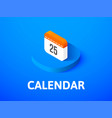 calendar isometric icon isolated on color vector image vector image
