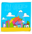 childish village drawing vector image vector image