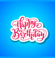 happy birthday lettering vector image vector image