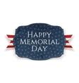 happy memorial day patriotic sign and ribbon vector image