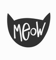 meow shirt quote lettering vector image vector image