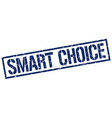 smart choice stamp vector image vector image