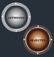 Approved and Rejected vector image vector image