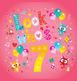 look whos seven seventh birthday card vector image vector image