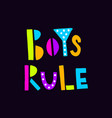 boys rule black neon vector image vector image