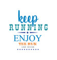 keep running enjoy the run logo design vector image vector image