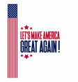 lets make america great typography with flag vector image