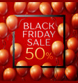 red balloons with black friday sale fifty vector image