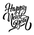 happy new year black handwriting lettering vector image vector image