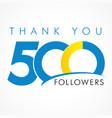 thank you 500 followers logo concept vector image vector image