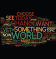 be the chooser text background word cloud concept vector image vector image