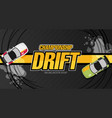 top view of a drifting cars drift banner for web vector image vector image